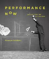 Performance Now: Live Art for the 21st Century (Hardback)