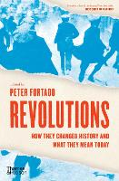 Revolutions: How they changed history and what they mean today (Hardback)