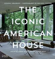 The Iconic American House: Architectural Masterworks since 1900 (Hardback)