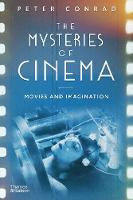 The Mysteries of Cinema: Movies and Imagination (Hardback)