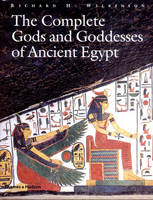 The Complete Gods and Goddesses of Ancient Egypt (Hardback)
