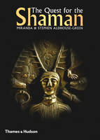 The Quest for the Shaman: Shape-shifters, Sorcerers and Spirit-healers of Ancient Europe (Hardback)