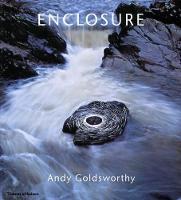 Enclosure: Andy Goldsworthy (Hardback)