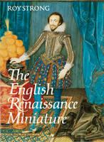 The English Renaissance Miniature (Hardback)