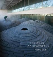 The Andy Goldsworthy Project (Hardback)