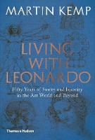 Living with Leonardo: Fifty Years of Sanity and Insanity in the Art World and Beyond (Hardback)