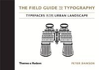 The Field Guide to Typography: Typefaces in the Urban Landscape (Hardback)