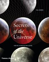 Secrets of the Universe: How We Discovered the Cosmos (Hardback)