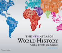 The New Atlas of World History: Global Events at a Glance (Hardback)