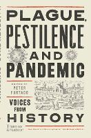 Plague, Pestilence and Pandemic: Voices from History (Hardback)