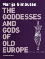 The Goddesses and Gods of Old Europe: Myths and Cult Images (Paperback)