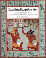 Reading Egyptian Art: A Hieroglyphic Guide to Ancient Egyptian Painting and Sculpture (Paperback)