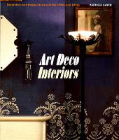 Art Deco Interiors: Decoration and Design of the 20s and 30s (Paperback)