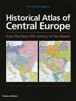 Historical Atlas of Central Europe: From The Early Fifth Century to The Present (Paperback)