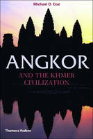 Angkor and the Khmer Civilization - Ancient Peoples and Places (Paperback)