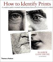How to Identify Prints: A Complete Guide to Manual and Mechanical Processes from Woodcut to Inkjet (Paperback)