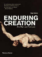 Enduring Creation: Art, Pain and Fortitude (Paperback)
