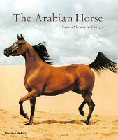 The Arabian Horse: History, Mystery and Magic (Paperback)