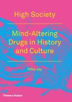 High Society: Mind-Altering Drugs in History and Culture (Paperback)