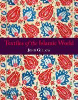 Textiles of the Islamic World (Paperback)