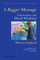 Bigger Message: Conversations with David Hockney (Paperback)