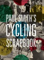 Paul Smith's Cycling Scrapbook (Paperback)