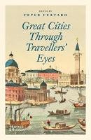 Great Cities Through Travellers' Eyes (Paperback)