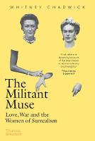 The Militant Muse: Love, War and the Women of Surrealism (Paperback)