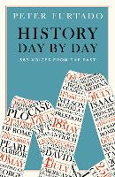 History Day by Day: 366 Voices from the Past (Paperback)