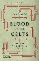 Blood of the Celts: The New Ancestral Story (Paperback)