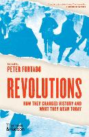 Revolutions: How they changed history and what they mean today (Paperback)