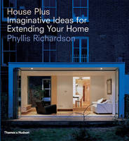 House Plus: Imaginative Ideas for Extending Your Home (Hardback)