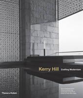 Kerry Hill: Crafting Modernism (Hardback)