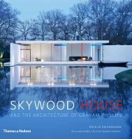 Skywood House: And the Architecture of Graham Phillips (Hardback)