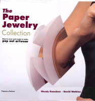 The Paper Jewelry Collection: Easy to Wear and Ready to Make Pop Out Artwear: High-Fashion Necklaces, Earrings, Bracelets, Rings and Pins (Hardback)