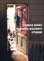 7 Reece Mews: Francis Bacon's Studio (Hardback)