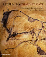 Return to Chauvet Cave: Excavating the Birthplace of Art - The First Full Report (Hardback)