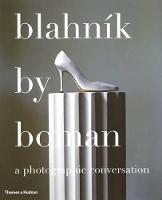 Blahnik by Boman: A Photographic Conversation (Hardback)
