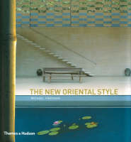 The New Oriental Style: Tradition, Transition, Modern (Hardback)