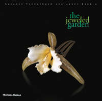 Jeweled Garden: A Colourful History of Gems, Jewelry, and Nature (Hardback)