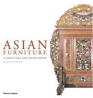 Asian Furniture: A Directory and Sourcebook (Hardback)