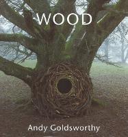 Wood: Andy Goldsworthy (Hardback)