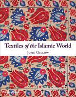 Textiles of the Islamic World (Hardback)