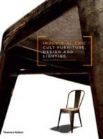 Industrial Chic: Cult Furniture, Design and Lighting (Hardback)