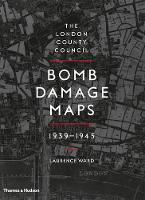 The London County Council Bomb Damage Maps 1939-1945