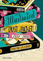 The Illustrated Dust Jacket: 1920-1970