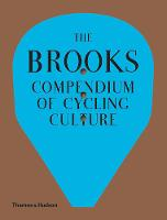 The Brooks Compendium of Cycling Culture (Hardback)