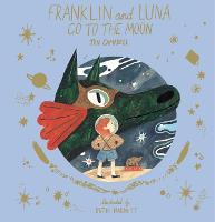 Franklin and Luna Go to the Moon - Franklin and Luna (Hardback)