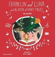 Franklin and Luna and the Book of Fairy Tales - Franklin and Luna (Hardback)