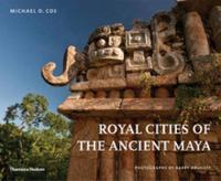Royal Cities of the Ancient Maya (Hardback)